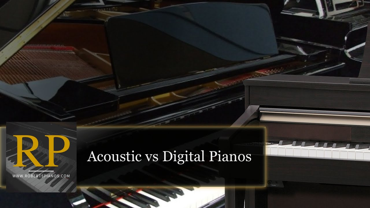 Acoustic vs Digital pianos